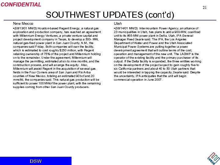 CONFIDENTIAL 21 SOUTHWEST UPDATES (cont'd) New Mexico Utah • (08/13/01 MWD) Houston-based Regent Energy,