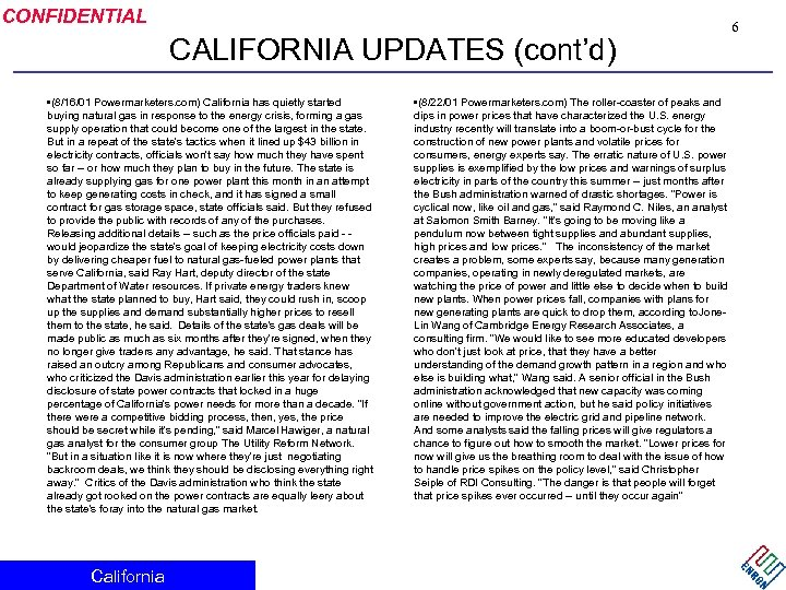 CONFIDENTIAL CALIFORNIA UPDATES (cont'd) • (8/16/01 Powermarketers. com) California has quietly started buying natural
