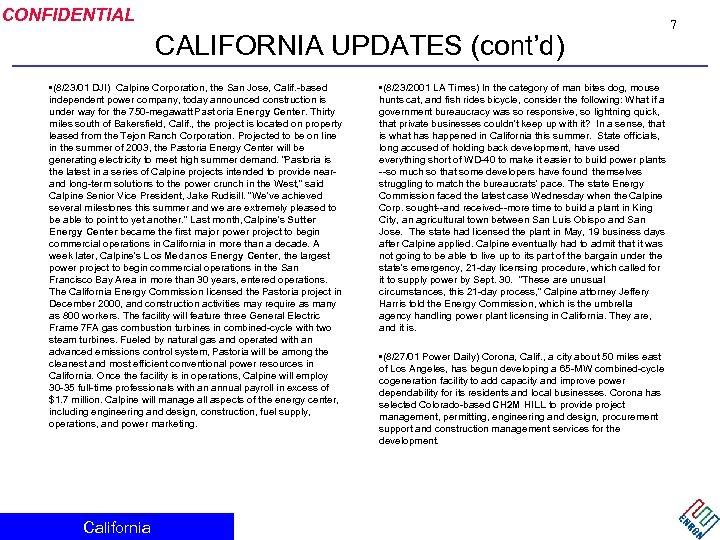 CONFIDENTIAL CALIFORNIA UPDATES (cont'd) • (8/23/01 DJI) Calpine Corporation, the San Jose, Calif. -based