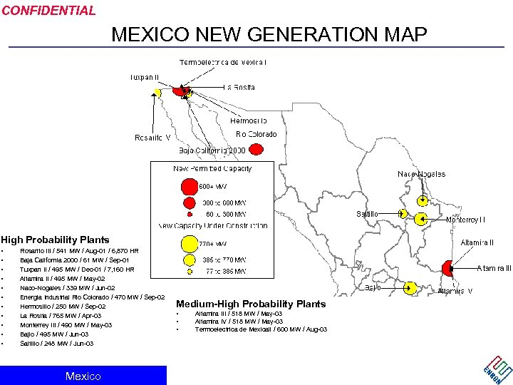 CONFIDENTIAL MEXICO NEW GENERATION MAP High Probability Plants • • • Rosarito III /