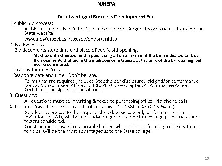 NJHEPA Disadvantaged Business Development Fair 1. Public Bid Process: All bids are advertised in