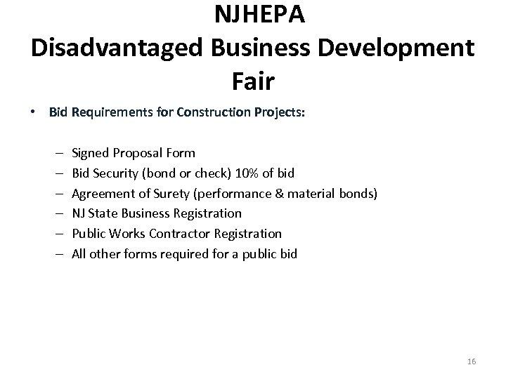 NJHEPA Disadvantaged Business Development Fair • Bid Requirements for Construction Projects: – –