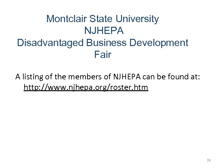 Montclair State University NJHEPA Disadvantaged Business Development Fair A listing of the members of