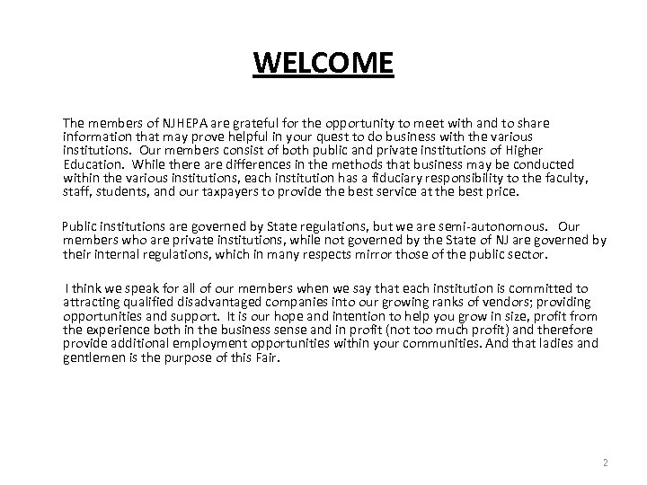 WELCOME The members of NJHEPA are grateful for the opportunity to meet with and