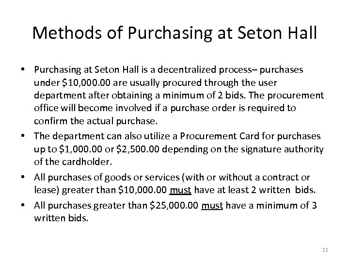 Methods of Purchasing at Seton Hall • Purchasing at Seton Hall is a decentralized
