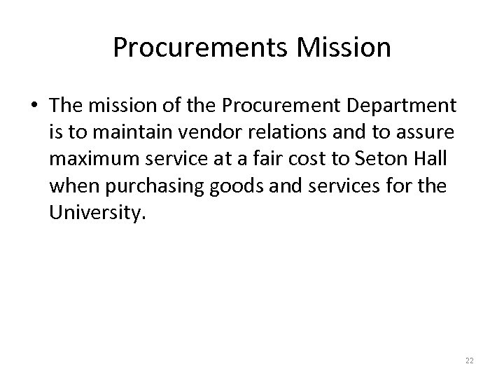 Procurements Mission • The mission of the Procurement Department is to maintain vendor relations