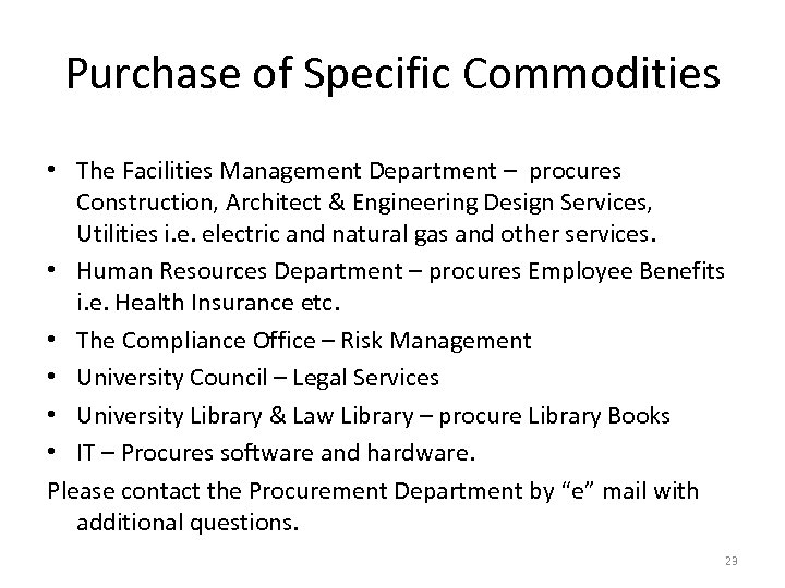 Purchase of Specific Commodities • The Facilities Management Department – procures Construction, Architect &