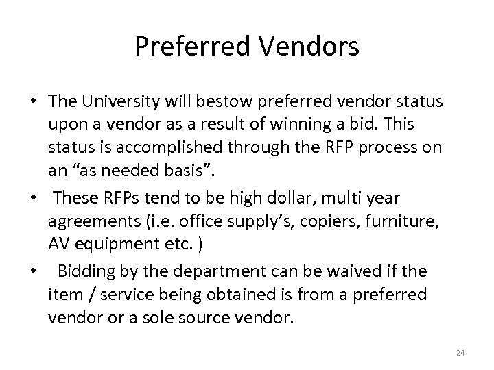 Preferred Vendors • The University will bestow preferred vendor status upon a vendor as