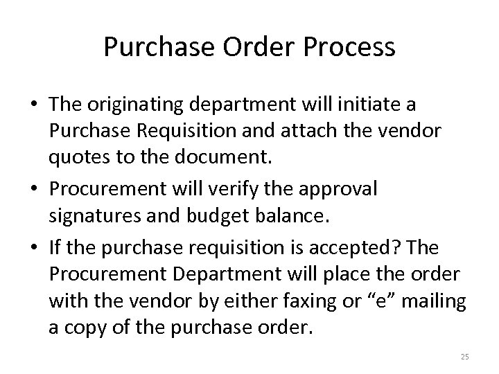Purchase Order Process • The originating department will initiate a Purchase Requisition and attach