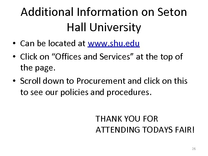 Additional Information on Seton Hall University • Can be located at www. shu. edu
