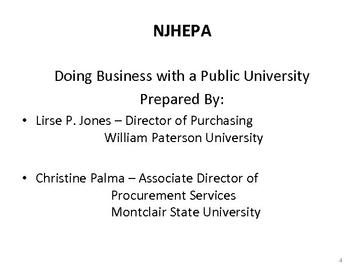 NJHEPA Doing Business with a Public University Prepared By: • Lirse P. Jones –