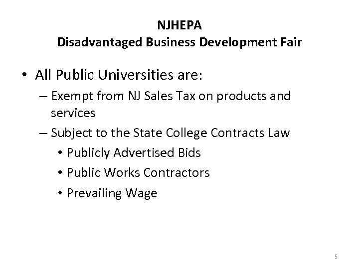 NJHEPA Disadvantaged Business Development Fair • All Public Universities are: – Exempt from NJ