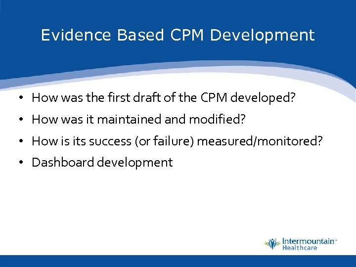 Evidence Based CPM Development • How was the first draft of the CPM developed?