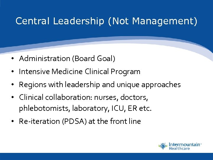Central Leadership (Not Management) • Administration (Board Goal) • Intensive Medicine Clinical Program •