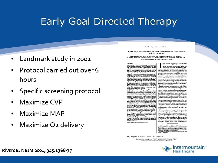 Early Goal Directed Therapy • Landmark study in 2001 • Protocol carried out over