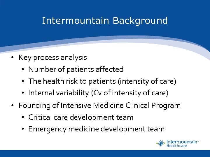Intermountain Background • Key process analysis • Number of patients affected • The health