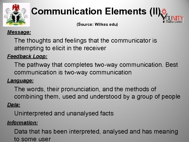 Communication Elements (II) (Source: Wilkes edu) Message: The thoughts and feelings that the communicator