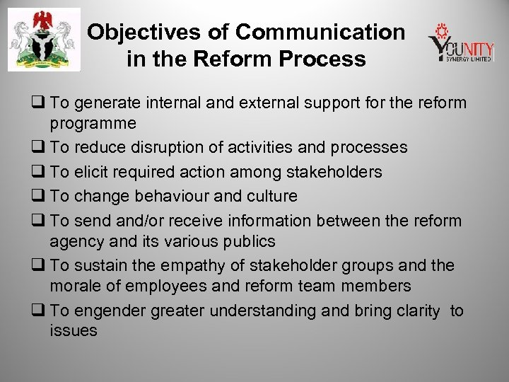 Objectives of Communication in the Reform Process q To generate internal and external support