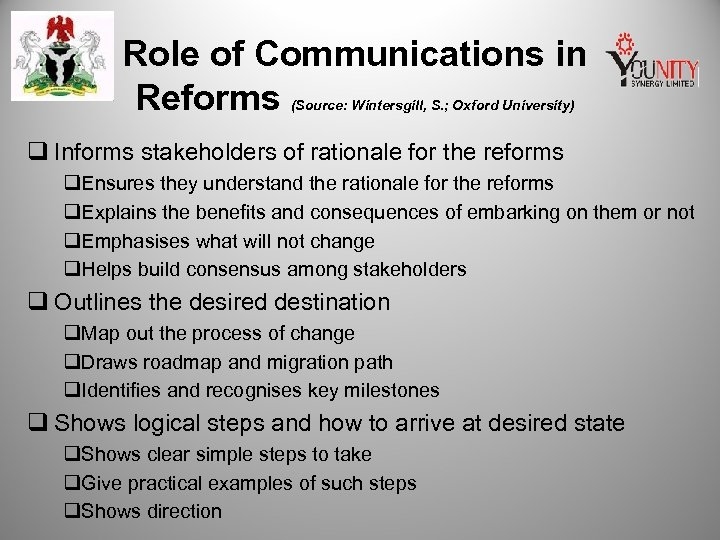 Role of Communications in Reforms (Source: Wintersgill, S. ; Oxford University) q Informs stakeholders
