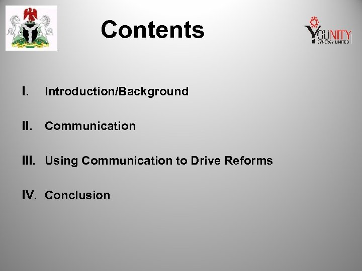 Contents I. Introduction/Background II. Communication III. Using Communication to Drive Reforms IV. Conclusion