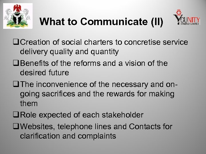 What to Communicate (II) q Creation of social charters to concretise service delivery quality