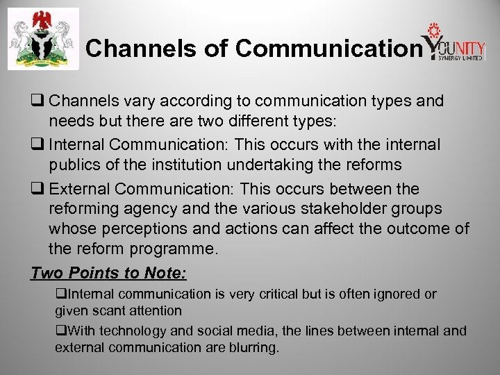 Channels of Communication q Channels vary according to communication types and needs but there