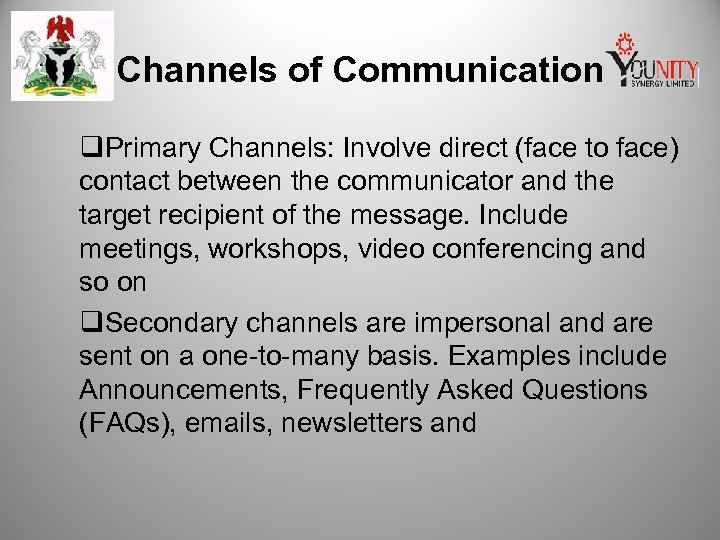 Channels of Communication q. Primary Channels: Involve direct (face to face) contact between the