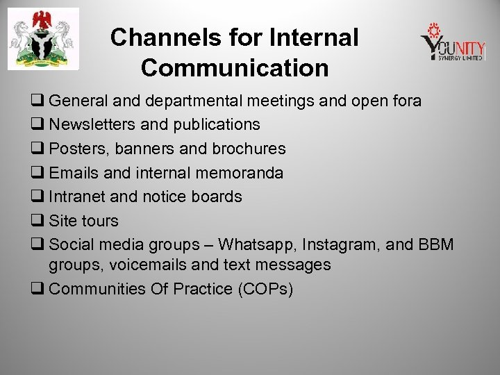 Channels for Internal Communication q General and departmental meetings and open fora q Newsletters
