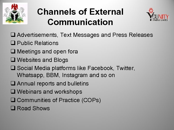 Channels of External Communication q Advertisements, Text Messages and Press Releases q Public Relations