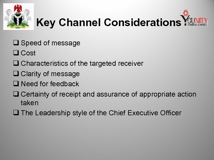 Key Channel Considerations q Speed of message q Cost q Characteristics of the targeted
