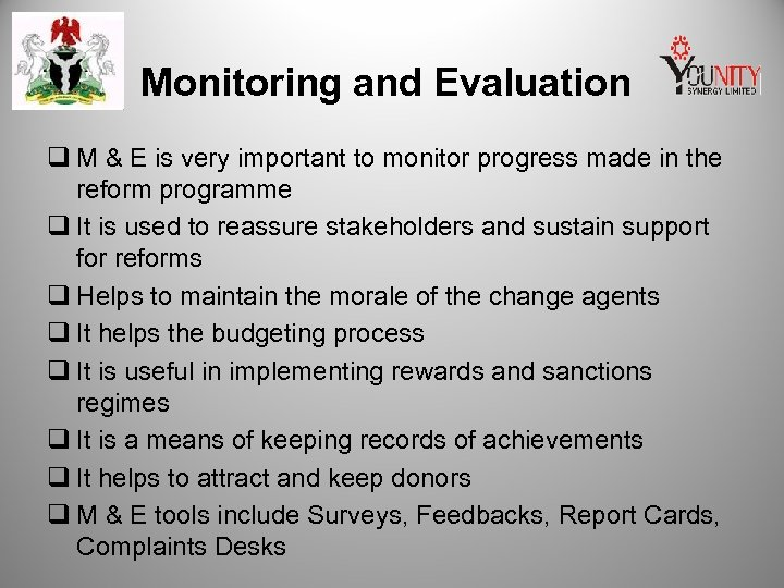 Monitoring and Evaluation q M & E is very important to monitor progress made