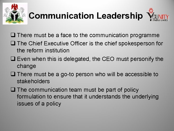 Communication Leadership q There must be a face to the communication programme q The