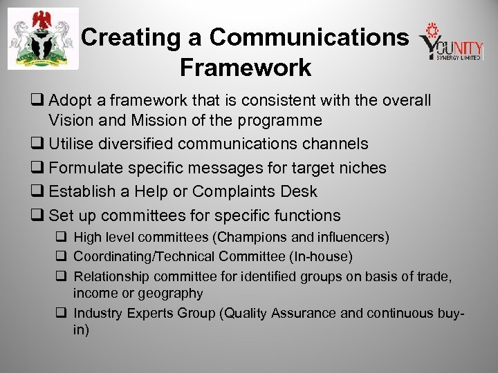 Creating a Communications Framework q Adopt a framework that is consistent with the overall