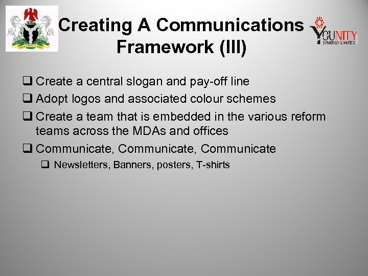 Creating A Communications Framework (III) q Create a central slogan and pay-off line q