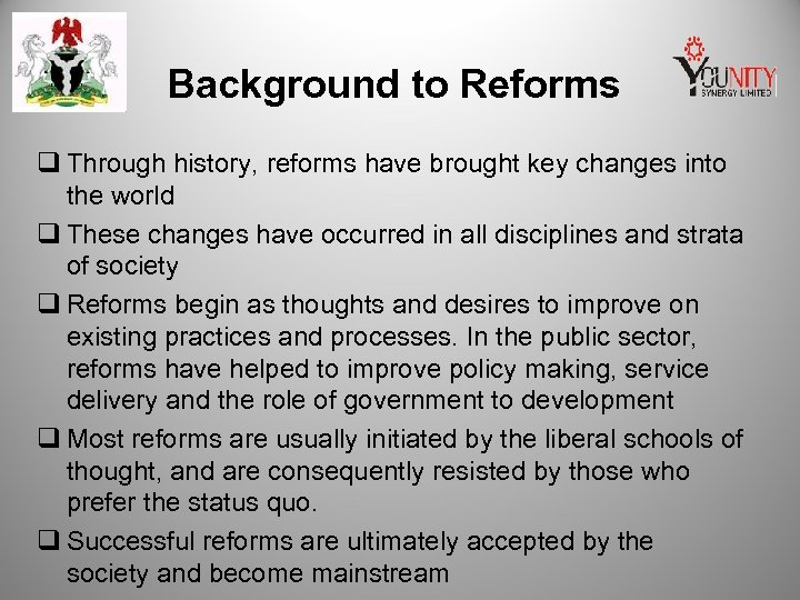 Background to Reforms q Through history, reforms have brought key changes into the world