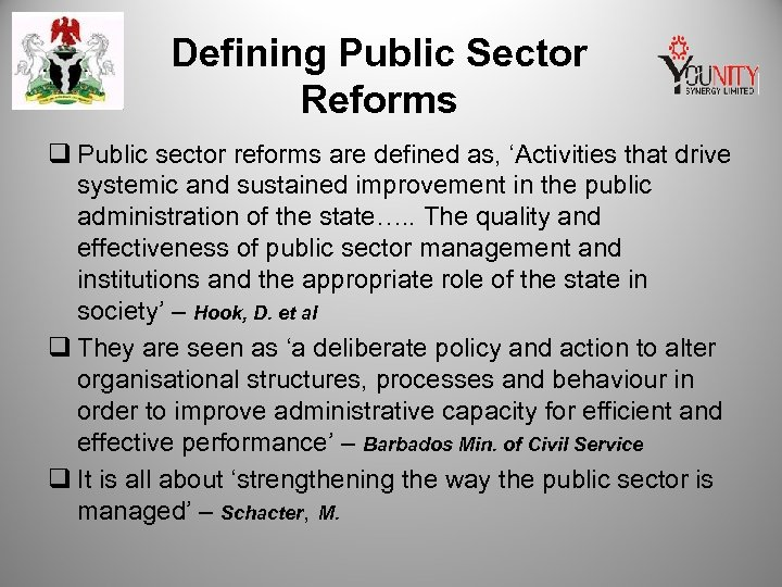 Defining Public Sector Reforms q Public sector reforms are defined as, 'Activities that drive