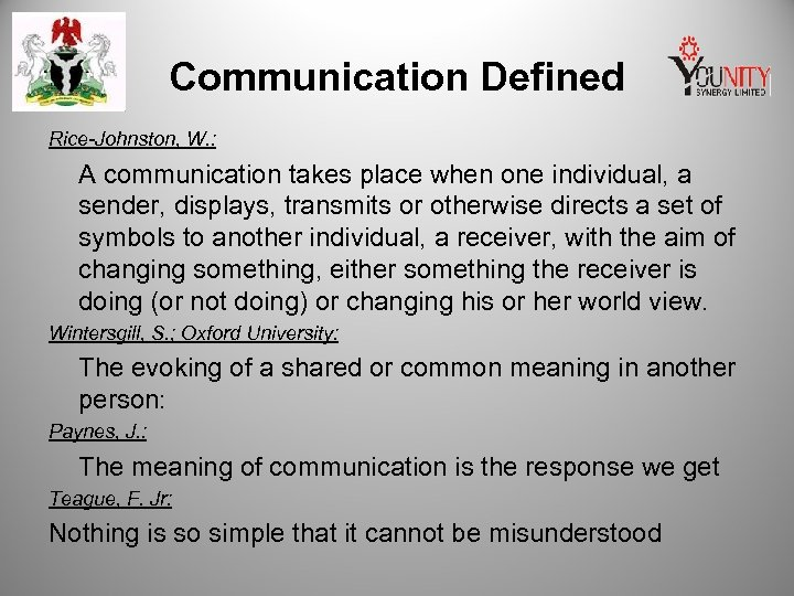 Communication Defined Rice-Johnston, W. : A communication takes place when one individual, a sender,