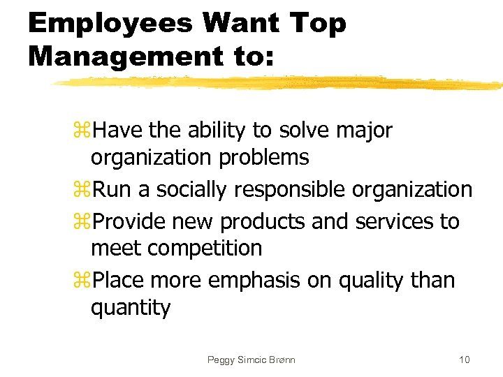 Employees Want Top Management to: z. Have the ability to solve major organization problems