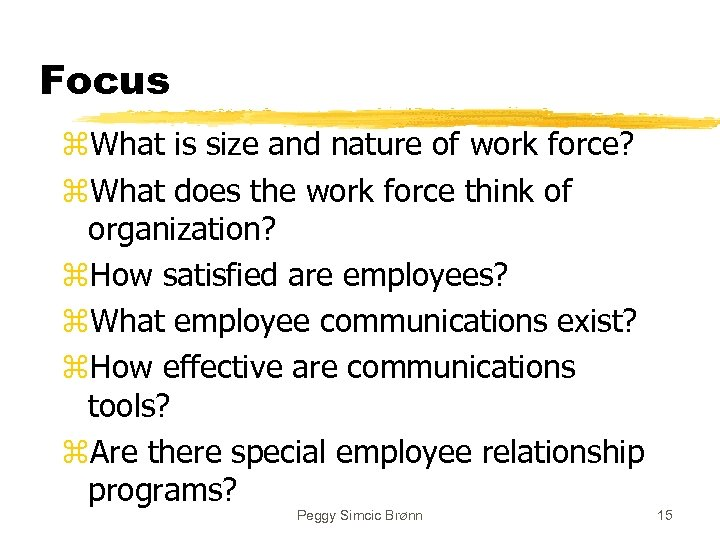 Focus z. What is size and nature of work force? z. What does the