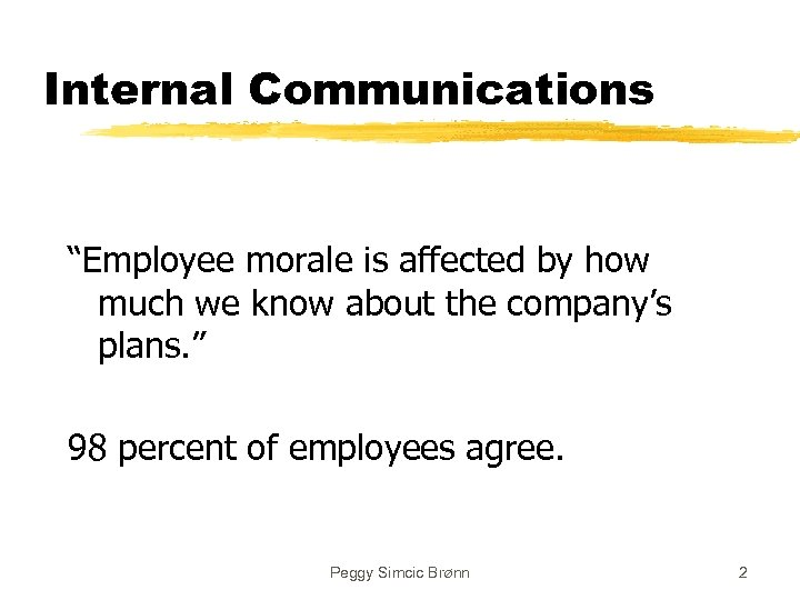 "Internal Communications ""Employee morale is affected by how much we know about the company's"