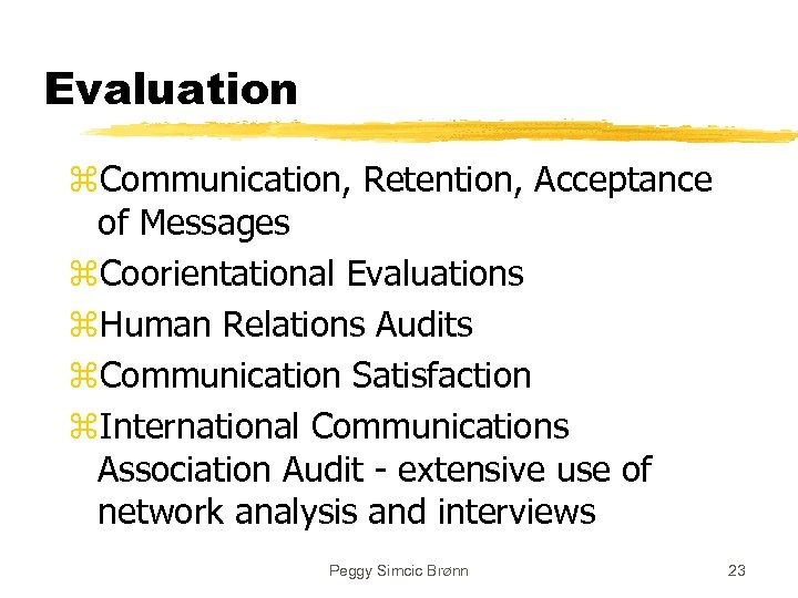 Evaluation z. Communication, Retention, Acceptance of Messages z. Coorientational Evaluations z. Human Relations Audits