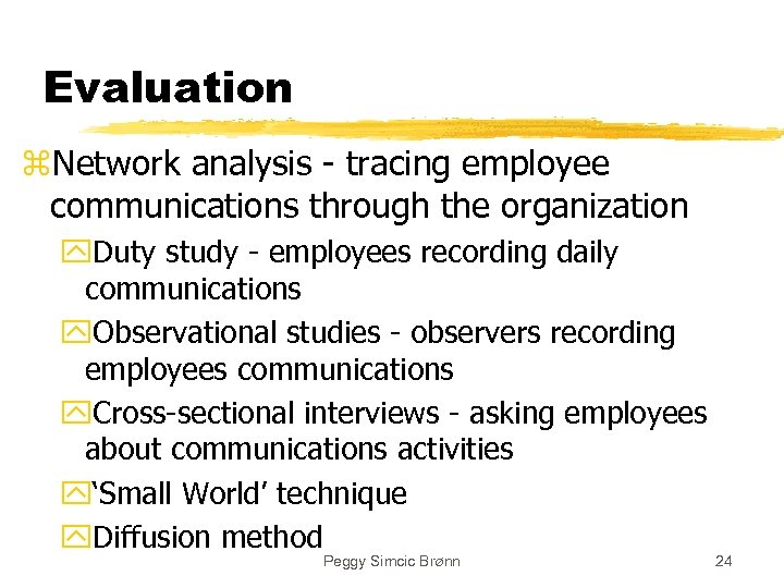 Evaluation z. Network analysis - tracing employee communications through the organization y. Duty study