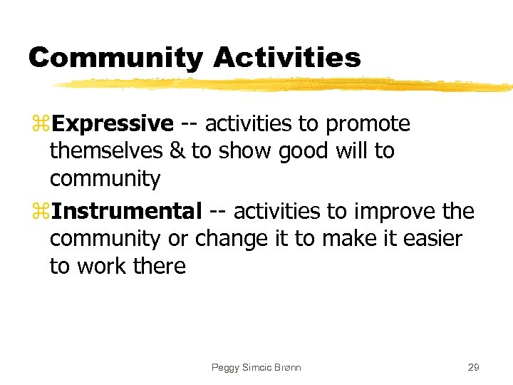 Community Activities z. Expressive -- activities to promote themselves & to show good will