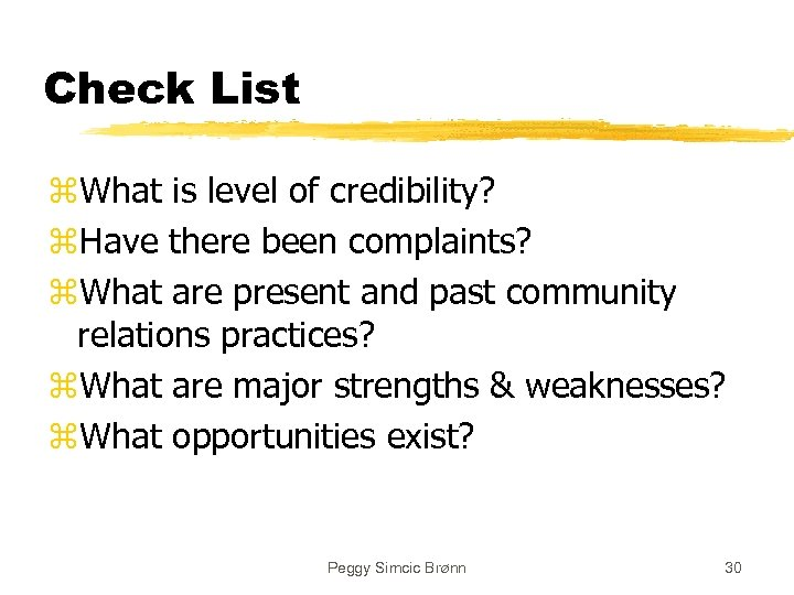 Check List z. What is level of credibility? z. Have there been complaints? z.