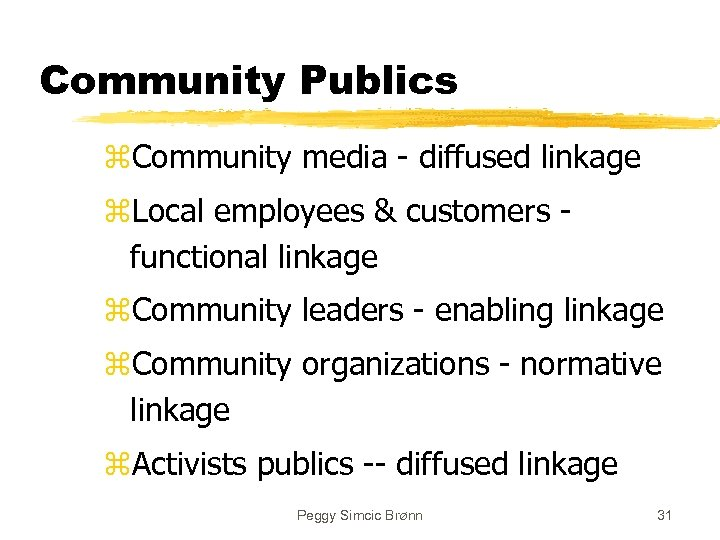 Community Publics z. Community media - diffused linkage z. Local employees & customers functional