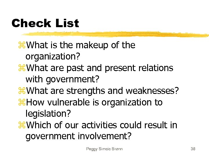 Check List z. What is the makeup of the organization? z. What are past