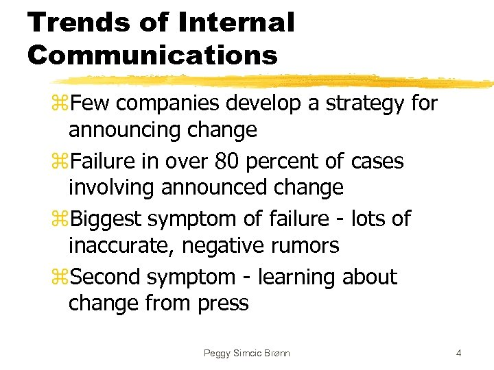 Trends of Internal Communications z. Few companies develop a strategy for announcing change z.