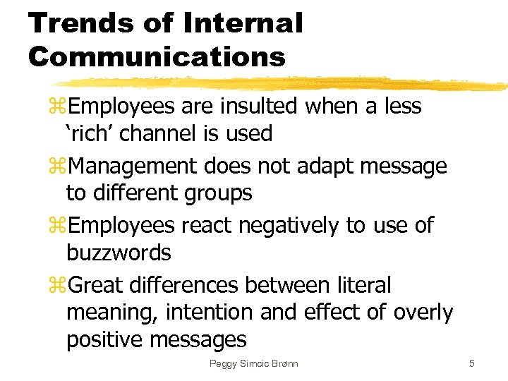 Trends of Internal Communications z. Employees are insulted when a less 'rich' channel is