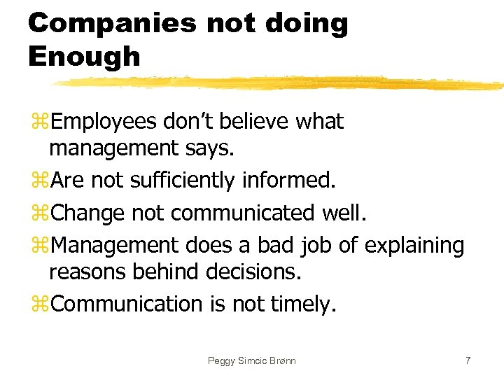 Companies not doing Enough z. Employees don't believe what management says. z. Are not