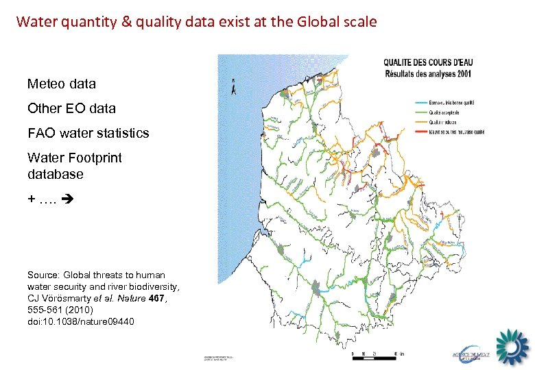 Water quantity & quality data exist at the Global scale Meteo data Other EO